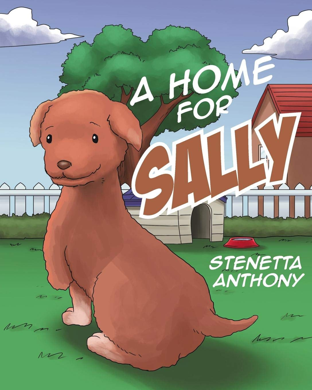 A Home for Sally: A book about Pet Adoptions and Kindness​