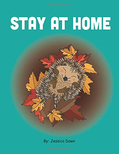 Children's Book Review: Stay at Home by Jessica Dawn