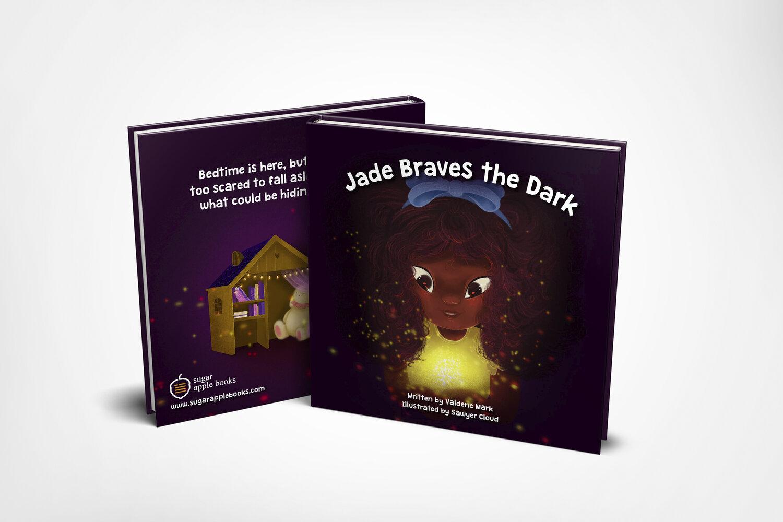 A Book For Children Scared of the Dark: Jade Braves the Dark