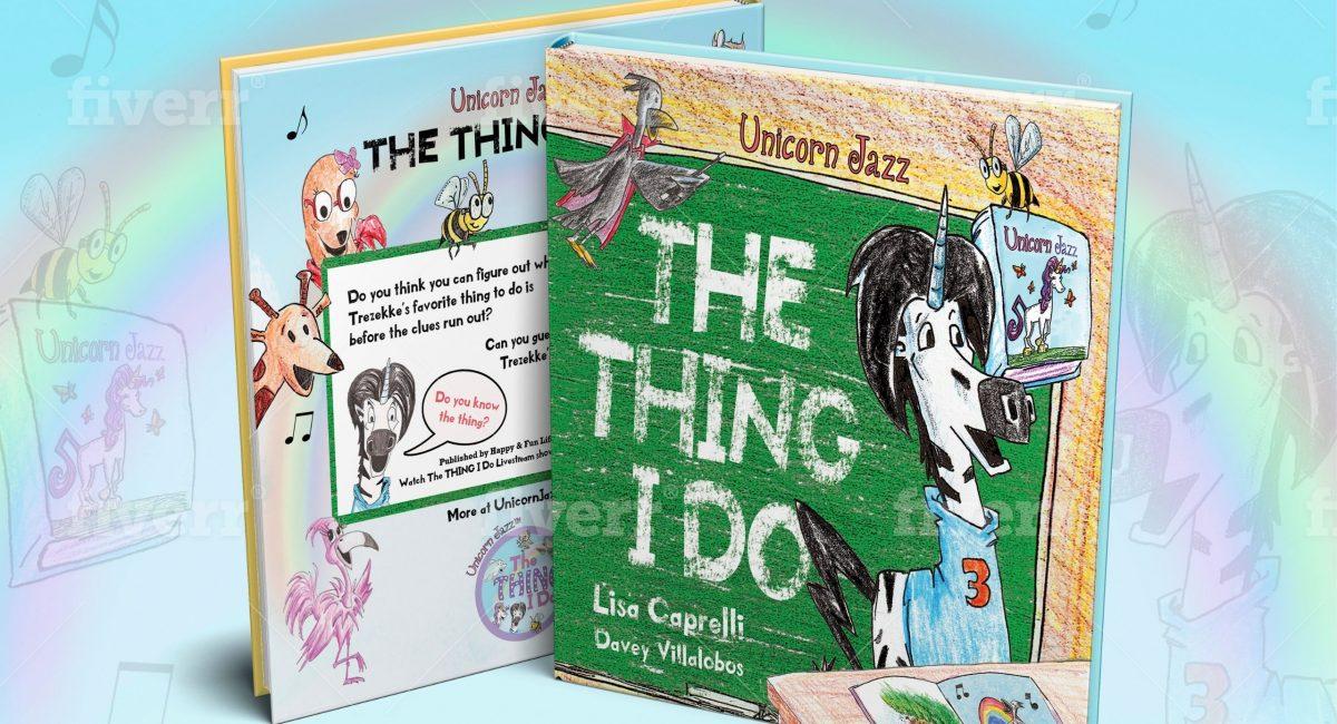 Unicorn Jazz The Thing I Do: A Children's Unicorn Book Series