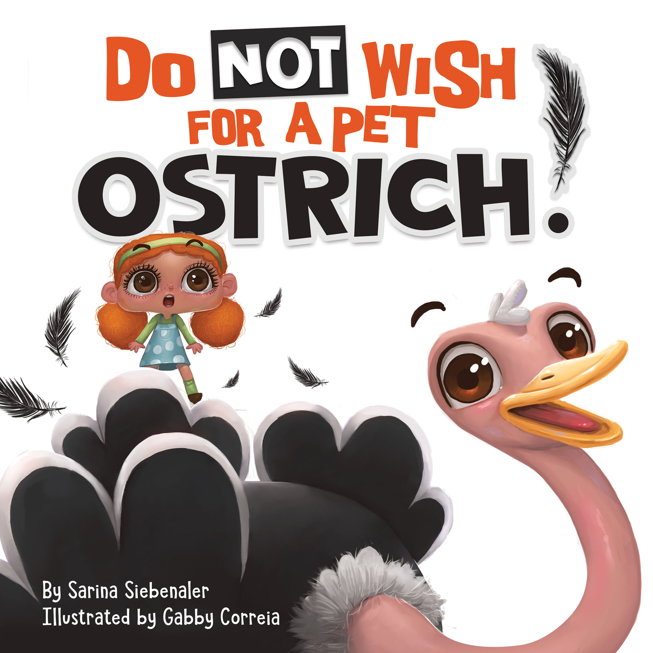 Do Not Wish For A Pet Ostrich by Sarina Siebenaler Book Review