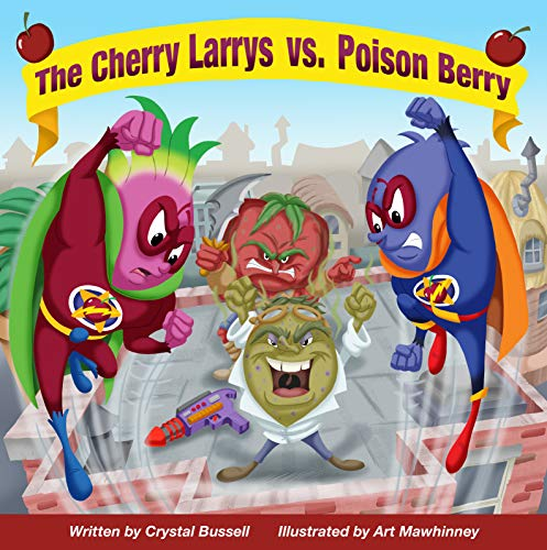 The Cherry Larrys vs The Poison Berry by Crystal Bussell Book Review