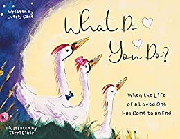 What Do You Do?: When The Life Of A Loved One Has Come To An End Book Review